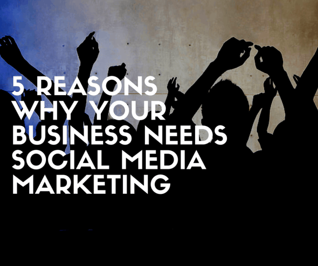 5-Reasons-Why-Your-Business-Needs-Social-e1426265214705